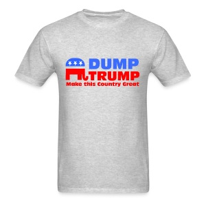 Dump Trump Make this country Great - Men's T-Shirt