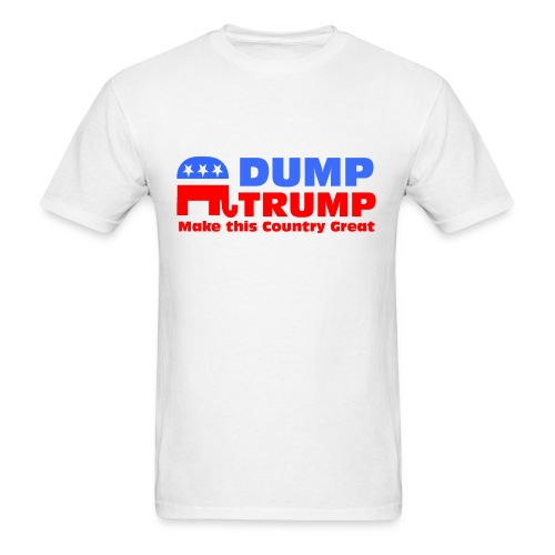 Dump Trump Make this country Great - Men's T-Shirt
