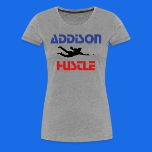 Addison Hustle women's - Women's Premium T-Shirt