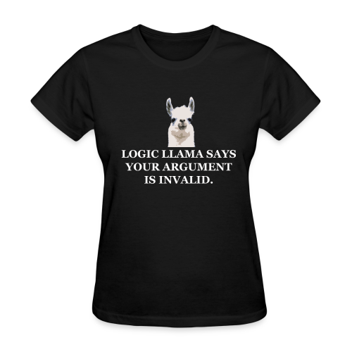 Logic Llama - Your Argument is Invalid (women's products) - Women's T-Shirt