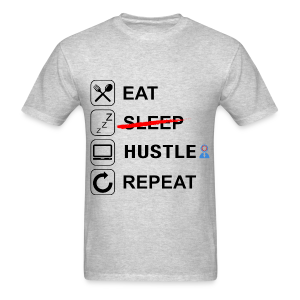 Eat Sleep Hustle Repeat - Men's T-Shirt