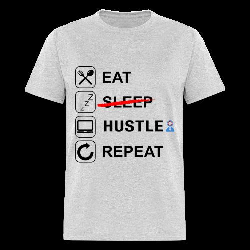 Eat Sleep Hustle Repeat - Men's T-Shirt