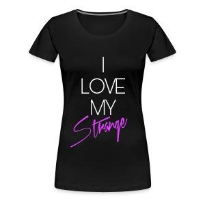 Women's I Love My Strange T-Shirt - Black - Women's Premium T-Shirt