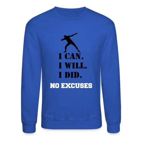 No Excuses - Crewneck Sweatshirt