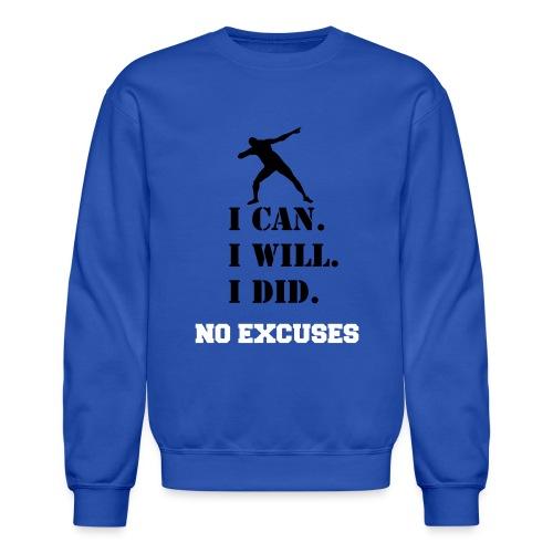 No Excuses - Crewneck Sweatshirt