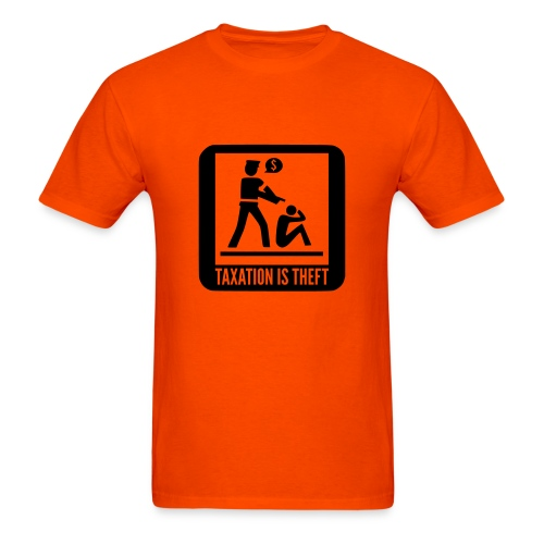Taxation is theft   Sign - Men's T-Shirt