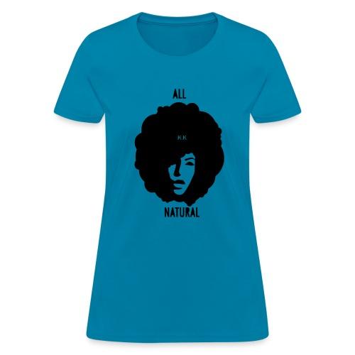 All Natural - Women's T-Shirt
