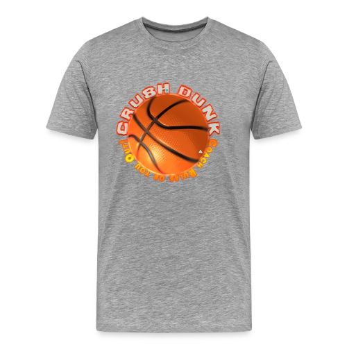 Crush Dunk Men's Premium T-shirt - Men's Premium T-Shirt