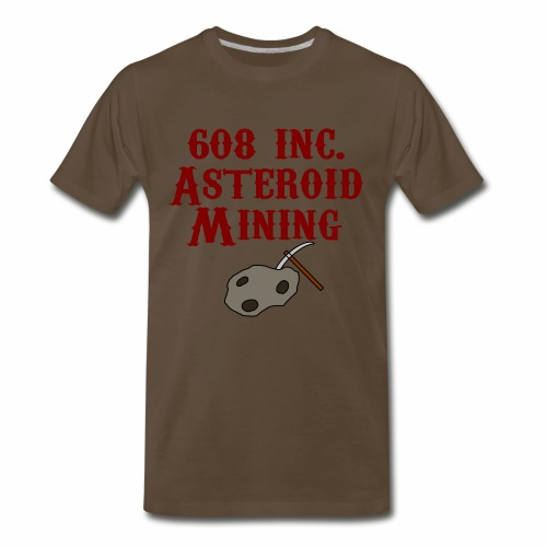 608 Inc. Asteroid Mining T-Shirt - Men's Premium T-Shirt
