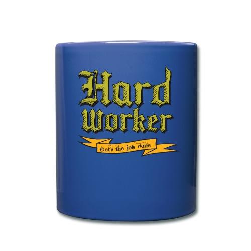Hard worker : Gets the job done Mug - Full Color Mug