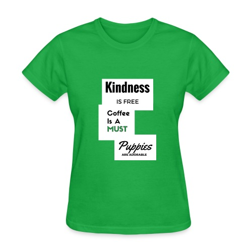 Kindness, Coffee & Puppies  - Women's T-Shirt