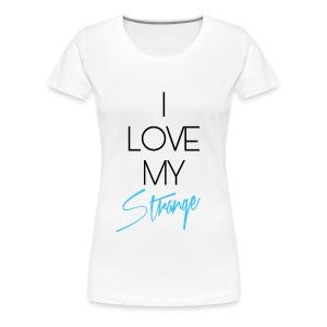 Women's I Love My Strange T-Shirt- White - Women's Premium T-Shirt