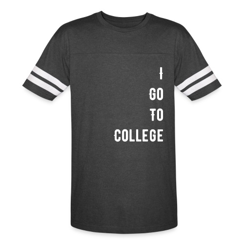 I go to College - Vintage Sport T-Shirt