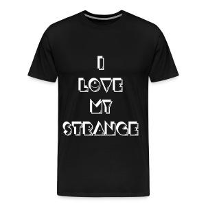 Men's I Love My Strange T-Shirt  - Black - Men's Premium T-Shirt