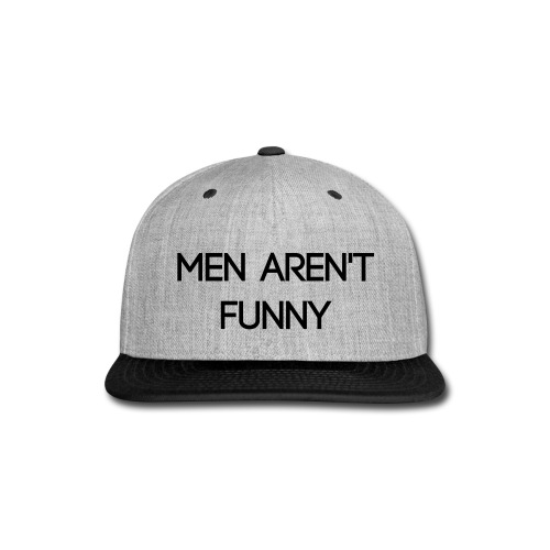 Men Aren't Funny Cap - Snap-back Baseball Cap