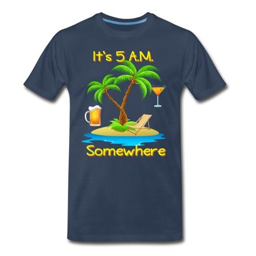 five am somewhre - Men's Premium T-Shirt