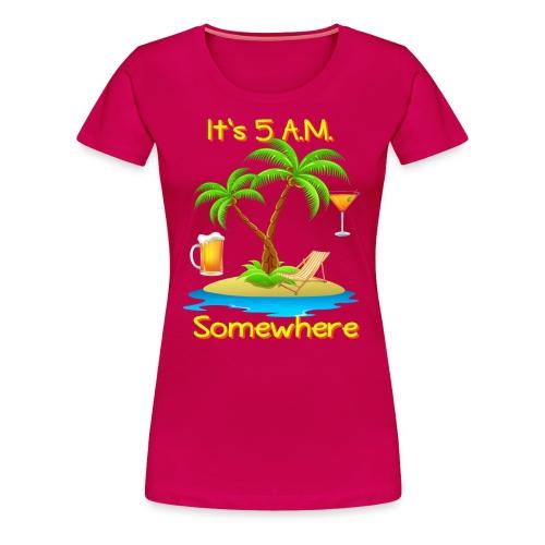 five am somewhre - Women's Premium T-Shirt