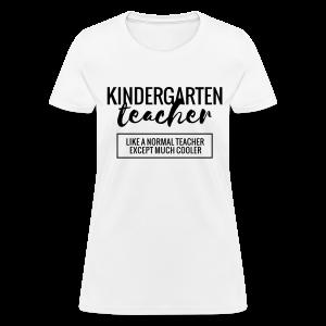 Cool Kindergarten Teacher - Women's T-Shirt