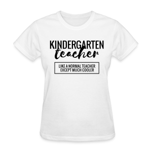Cool Kindergarten Teacher - Women's T-Shirt