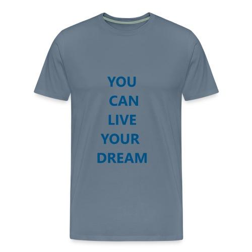 Live Your Dream - Men's Premium T-Shirt