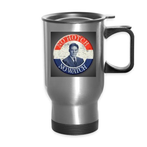 No Hotch No Watch Travel Mug - Travel Mug