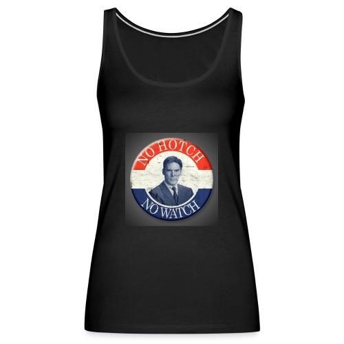 No Hotch No Watch Shirt - Women's Premium Tank Top