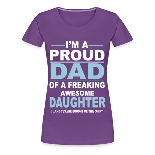 T-Shirt For Dad From Daughter! - Women's Premium T-Shirt