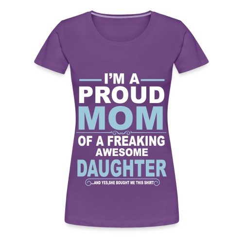 T-Shirt For Mom From Daughter! - Women's Premium T-Shirt