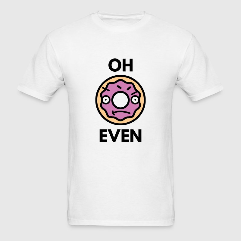 Oh Donut Even - Men's T-Shirt
