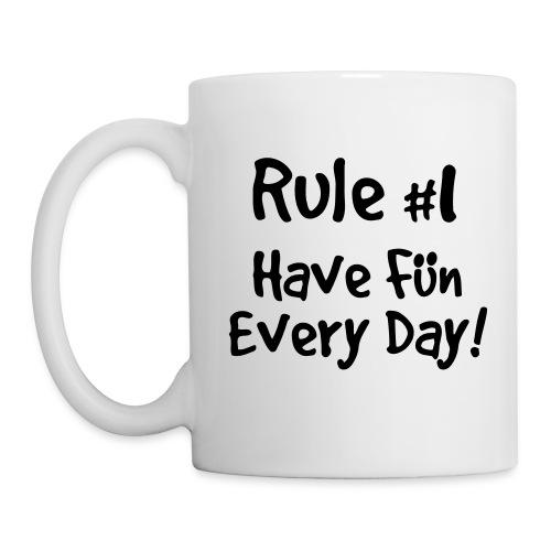 Have Fun Every Day - Coffee/Tea Mug