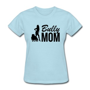 Women's T-Shirt Bully Mom - Women's T-Shirt