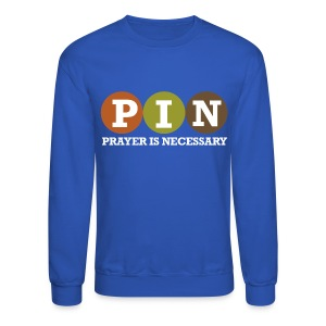 Prayer Is Necessary - Crewneck Sweatshirt