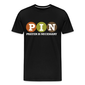 Prayer Is Necessary - Men's Premium T-Shirt