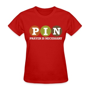 Prayer Is Necessary - Women's T-Shirt