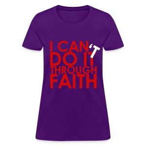 I Can Do It Through Faith - Women's T-Shirt