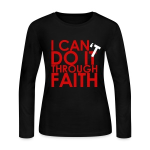 I Can Do It Through Faith - Women's Long Sleeve Jersey T-Shirt