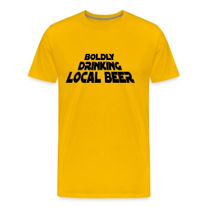 Boldly Drinking Local Beer - Men's Premium T-Shirt