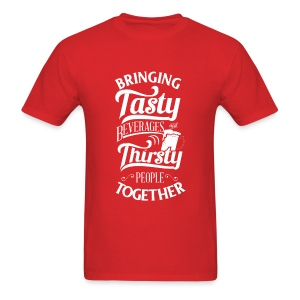 Tasty Beverages and Thirsty People (Standard T) - Men's T-Shirt