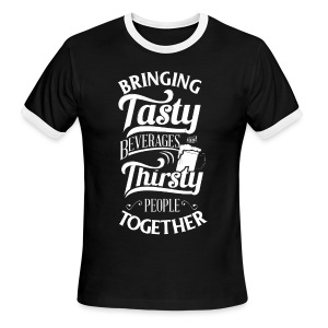 Tasty Beverages and Thirsty People (Ringer T) - Men's Ringer T-Shirt