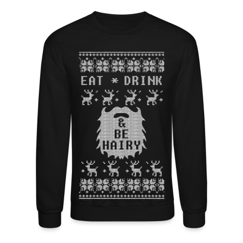 Eat Drink & Be Hairy - Crewneck Sweatshirt