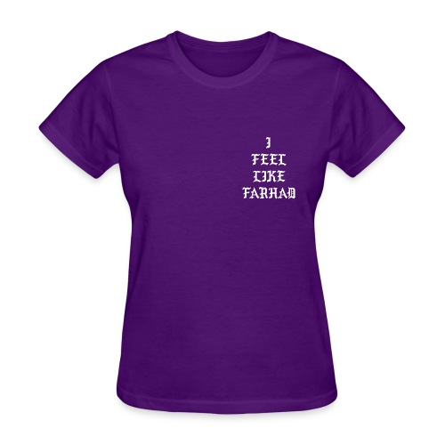 I Feel Like Farhad Women - Women's T-Shirt