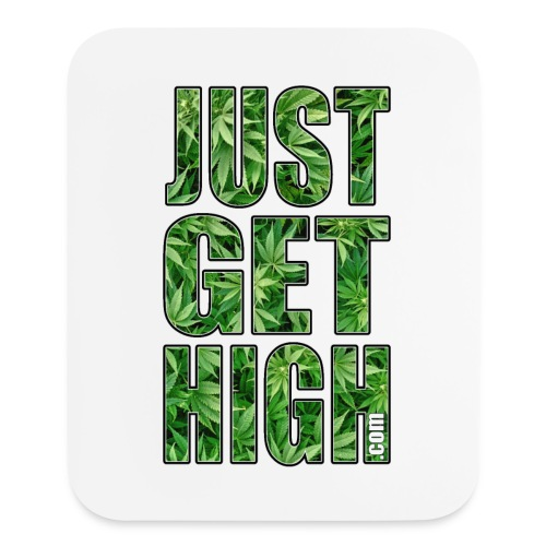 Just Get High Mousepad - Mouse pad Vertical