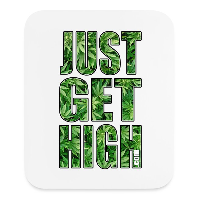 Just Get High Mousepad