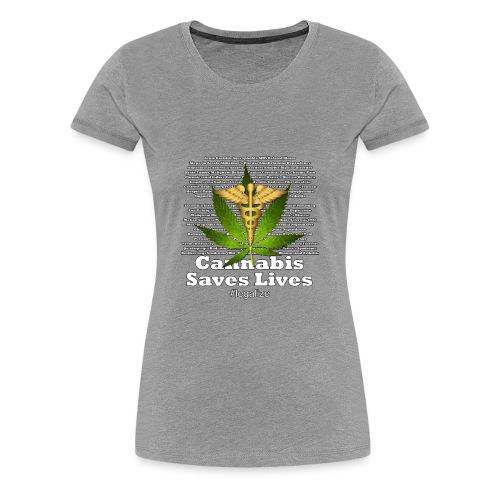 Cannabis Saves Lives - Women's Premium T-Shirt