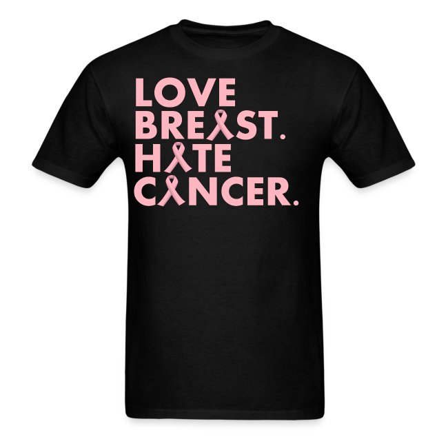 Love Breast. Hate Cancer. (Mens Tee)