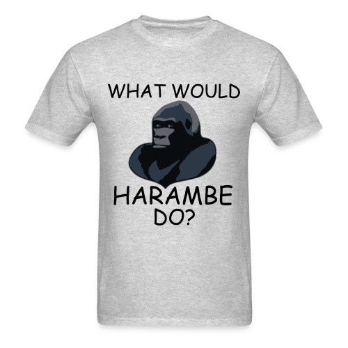What Would Harambe Do? - Men's T-Shirt