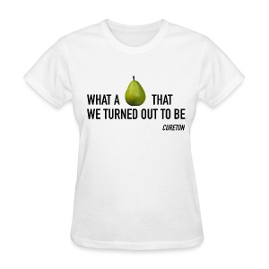 What A Pear - Ladies' Fit - Women's T-Shirt