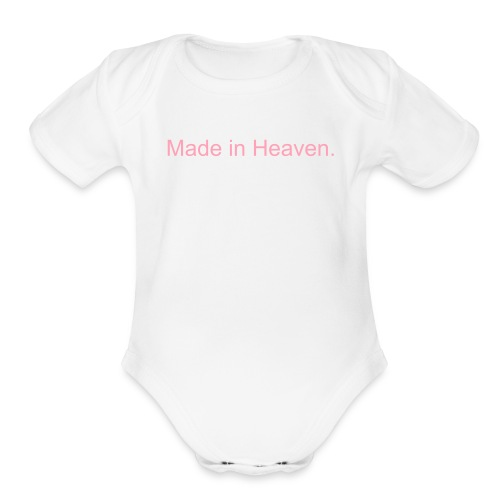 Made in Heaven Onsie. #P4P - Organic Short Sleeve Baby Bodysuit