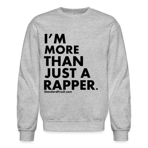 More Than A Rapper (Sweatshirt) - Crewneck Sweatshirt