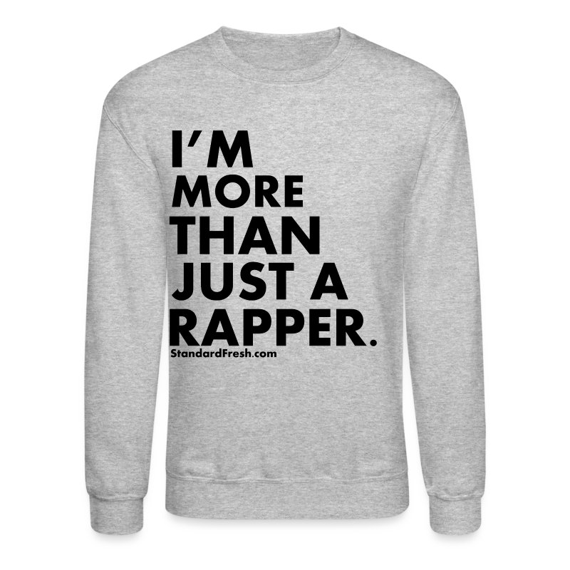More Than A Rapper (Sweatshirt) - Crewneck Sweatshirt